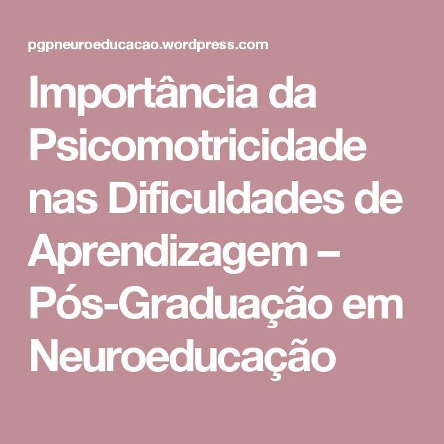 Importância da Psicomotricidade nas Dificuldades de Aprendizagem – Pós-Graduação em Neuroeducação