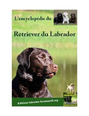 Le Labrador Retriever - Tome I