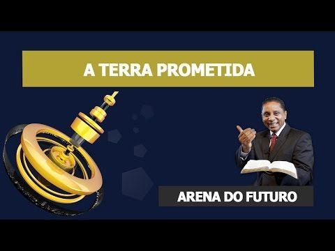 (1) Arena do Futuro - A Terra Prometida - YouTube