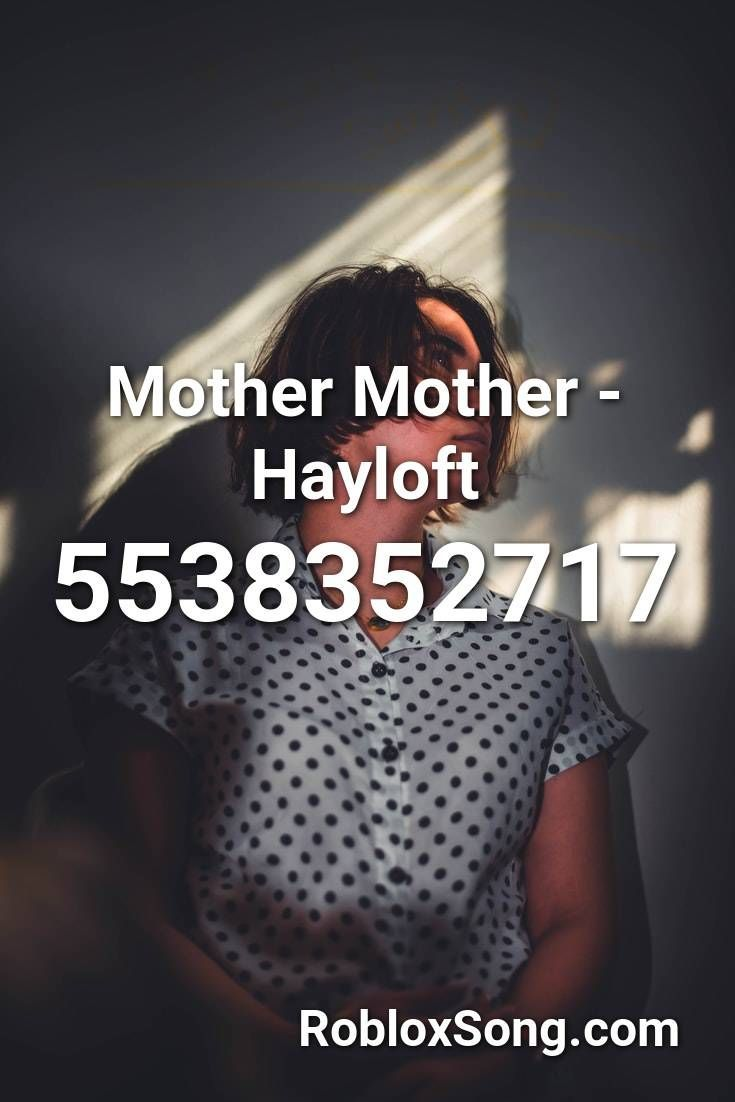 Mother Mother Hayloft Roblox Id Roblox Music Codes Dec 14 2020 Find Roblox Id For Track Mother Mother Hayloft And Also Many In 2021 Roblox Id Music Songs