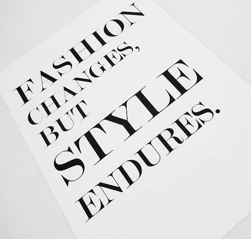 Fashion changes, but Style endures...