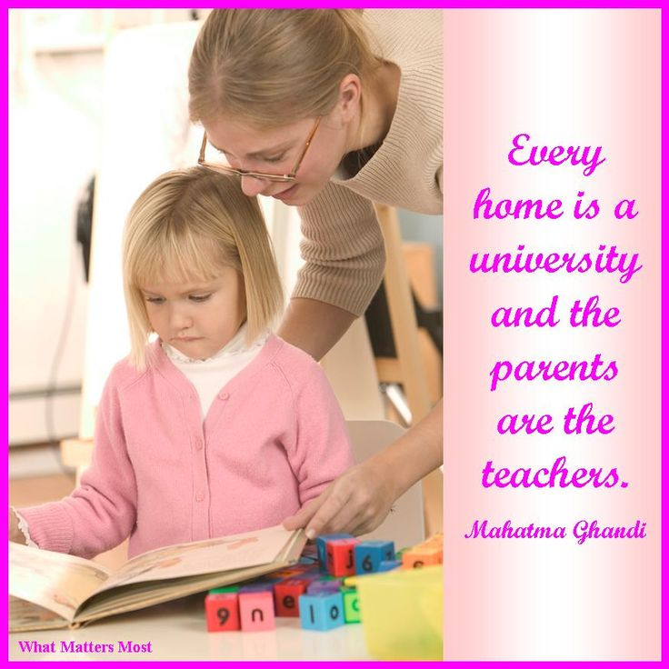 Parents are the first and most important teachers in their child's life.