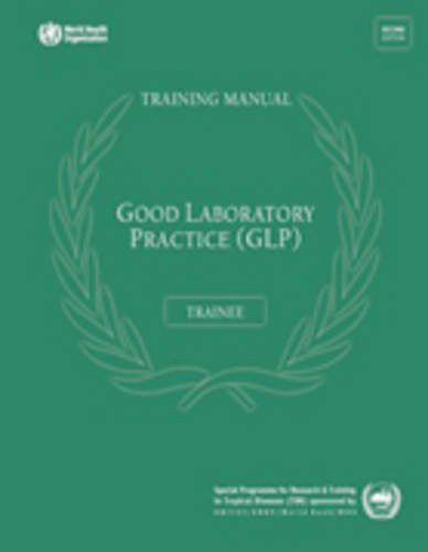 Good Laboratory Practice Training Manual for the Trainee: A Tool for Training and Promoting Good Lab