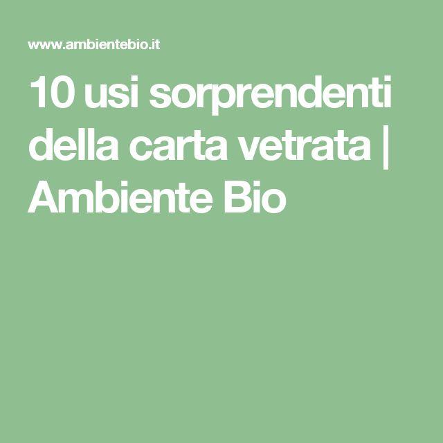 10 usi sorprendenti della carta vetrata | Ambiente Bio
