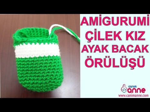 Çilek Kız Bacak Birleşimi ve Gövdeye Geçiş Örgü Oyuncak Amigurumi , Canım Anne - YouTube
