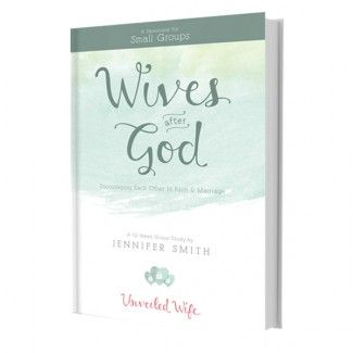 Wives After God: 12 Week Small Group Study | Unveiled Wife | Bloglovin