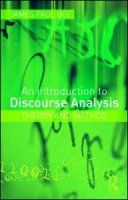 Definition and Examples of Discourse Analysis: <i>An Introduction to Discourse Analysis: Theory and Method</i>, 3rd ed., by James Paul Gee (Routledge, 2010)