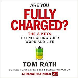 Are You Fully Charged?: The 3 Keys to Energizing Your Work and Life (Audio Download): Amazon.de: Tom Rath, Rick Adamson, Missionday: Bücher