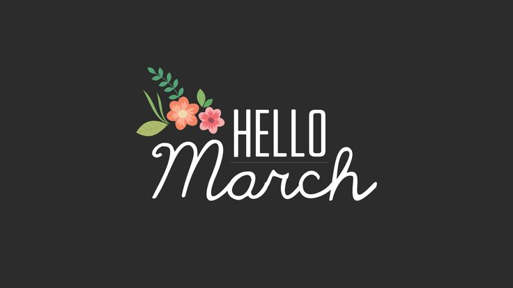 Best Collection of Hello March Pinterest Images, Photos and Wallpapers. Hello March 2015 and Happy March for Tumblr, Pinterest, We Heart it, Instagram.