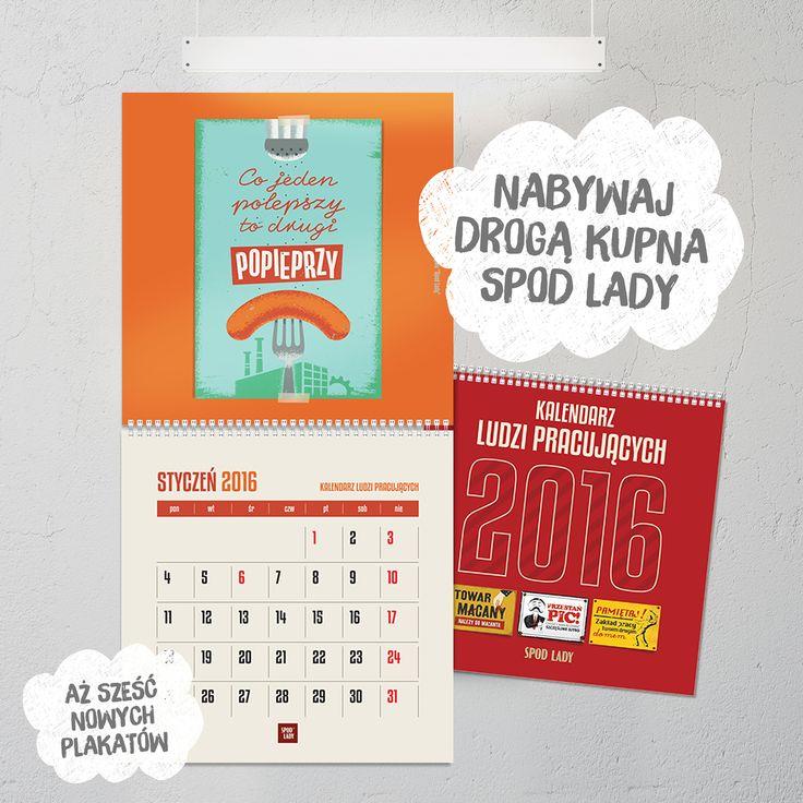 Spod Lady dumnie prezentuje kalendarz ścienny, który jest autorskim wyrobem naszego kolektywu demonstrującym krzepiące hasła nie tylko dla przodowników pracy.
