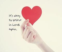 don't be afraid of love again and again.