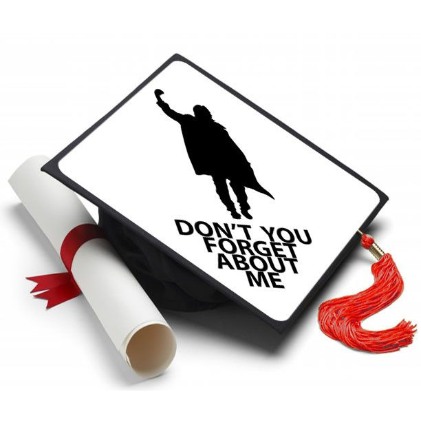 Don't You Forget About Me Grad Cap Tassel Topper