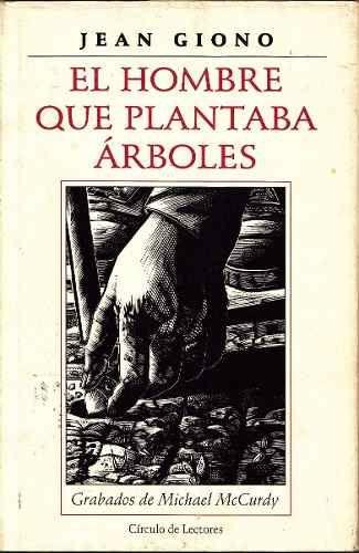 Jean Giono - El hombre que plantaba árboles