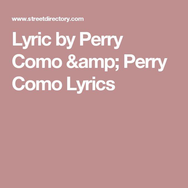 Lyric by Perry Como & Perry Como Lyrics