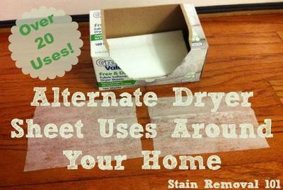20+ alternative dryer sheet uses for all around your home {on Stain Removal 101}