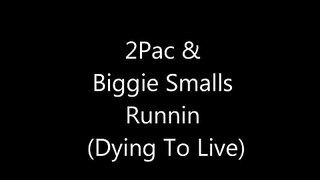 2Pac _ Biggie Smalls - Runnin (Dying To Live) Lyrics