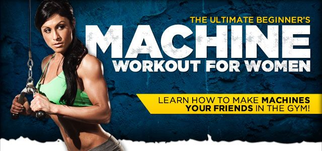 The Ultimate Beginner's Machine Workout For Women  Free weights are great, but machines have their place too – especially for newbies. Learn how to make the machines your friends in the gym.