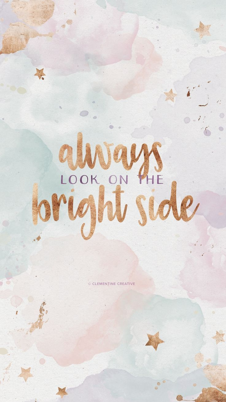 Quotes To Look On The Bright Side Wallpaper Quotes Quotes Lockscreen Cute Quotes