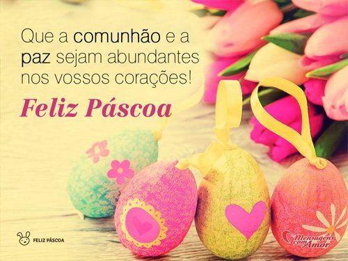 Que a comunhão e a paz sejam abundantes nos vossos corações! Feliz Páscoa.