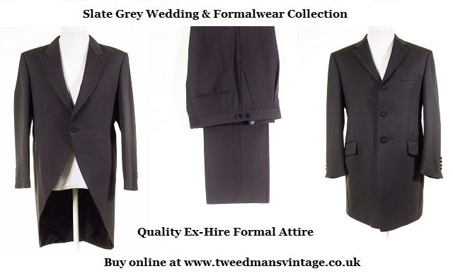 Slate grey morning suits, wedding jackets & trousers. Top quality ex-hire formal wear for sale at low prices! Groomswear, best man, ushers, father of the bride & male wedding guests catered for.
