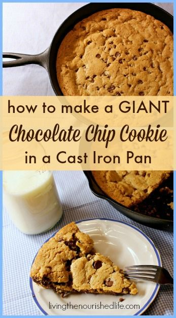 How to Make a Giant Chocolate Chip Cookie in a Cast Iron Pan - The Nourished Life This would be fun to make while camping!