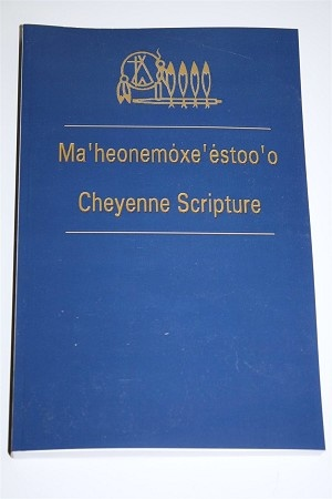 Cheyenne Bible Scripture / Ma'heonemoxe'estoo'o / Cheyenne Bible: Translation of the Bible into the Cheyenne language, including several complete books of the Bible and many parts of other books of the Bible