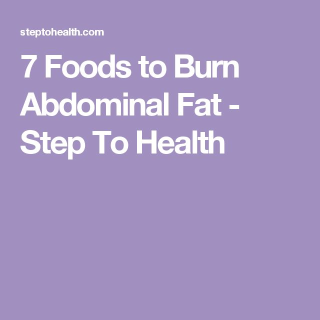 7 Foods to Burn Abdominal Fat - Step To Health