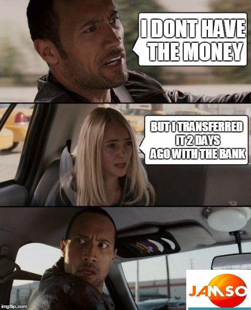 The Rock Driving and not impressed they used a bank to transfer money. #banking #fintech Meme created by JAMSO . http://www.jamsovaluesmarter.com