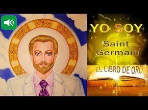 YO SOY- El libro de Oro de Saint Germain-Audiolibro completo en español - YouTube