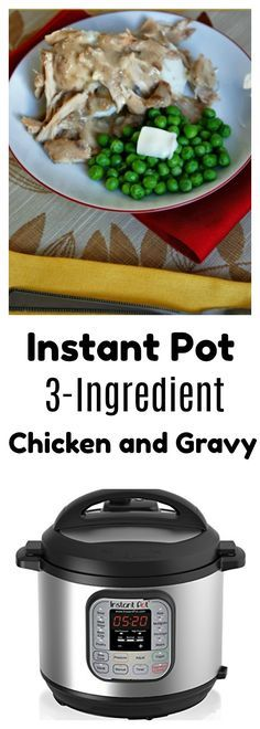 Instant Pot 3-Ingredient Chicken and Gravy–an almost embarrassingly easy recipe for a good old fashioned dinner. Serve the chicken and gravy over mashed potatoes, rice, noodles, toast or biscuits.