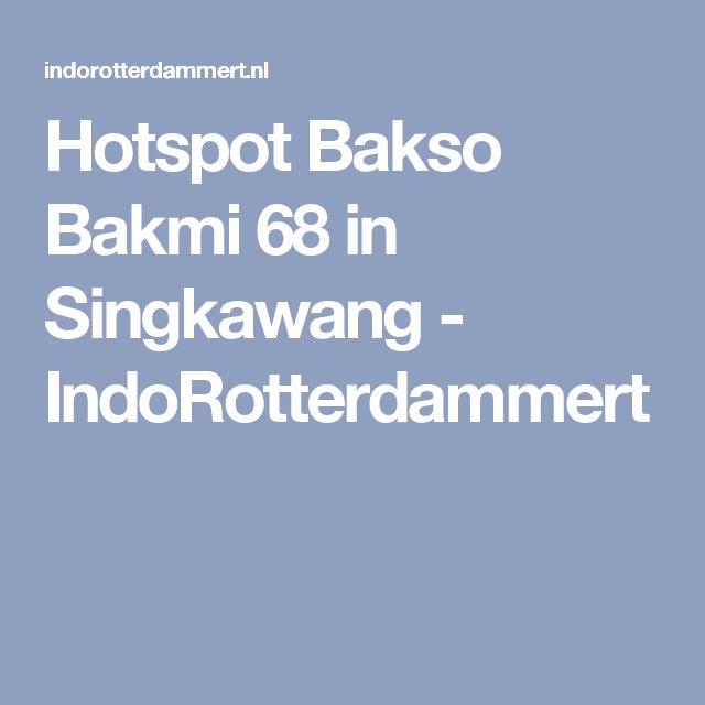 Hotspot Bakso Bakmi 68 in Singkawang - IndoRotterdammert