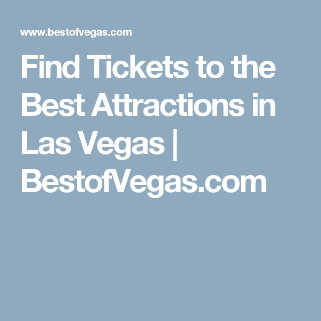 Find Tickets to the Best Attractions in Las Vegas | BestofVegas.com