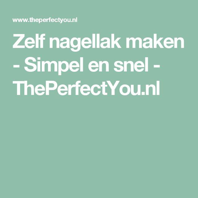 Zelf nagellak maken - Simpel en snel - ThePerfectYou.nl