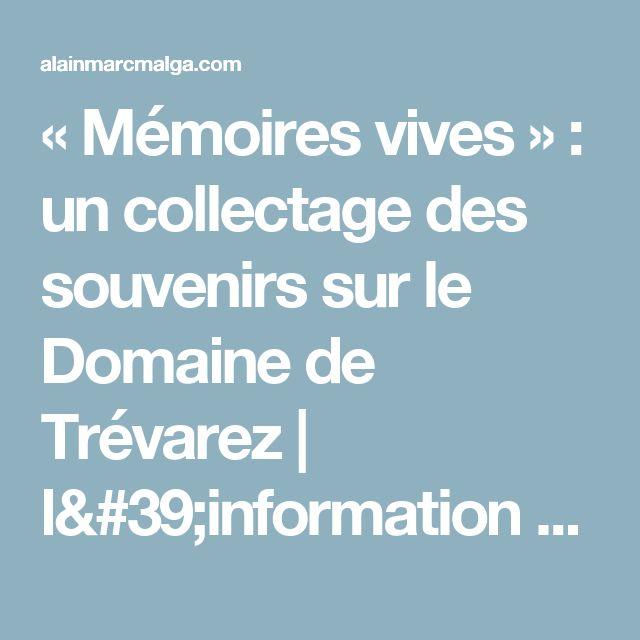 «Mémoires vives»: un collectage des souvenirs sur le Domaine de Trévarez | l'information de marque, produit et service (infoMPS)