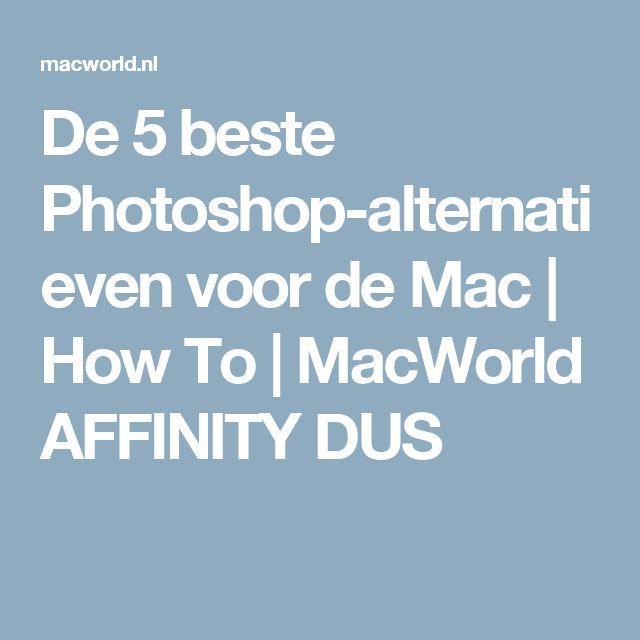 De 5 beste Photoshop-alternatieven voor de Mac | How To | MacWorld AFFINITY DUS