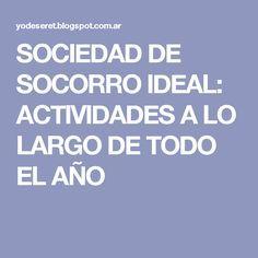 SOCIEDAD DE SOCORRO IDEAL: ACTIVIDADES A LO LARGO DE TODO EL AÑO