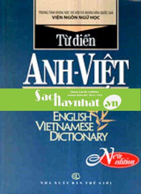 Từ Điển Anh - Việt (Englis -Vietnamese Dictionary),là một cuốn từ điển hay của Viện Ngôn Ngữ