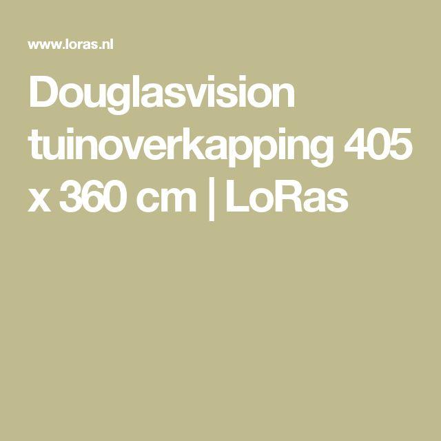 Douglasvision tuinoverkapping 405 x 360 cm   LoRas