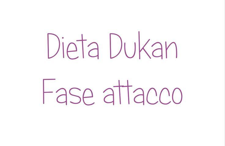 Dieta Dukan - intro e fase di attacco -