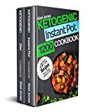Ketogenic Instant Pot Cookbook: 1200 Low - Carb Weight Loss Recipes (Keto Diet Box Set - Ketogenic Diet & Keto Instant Pot) by Abel Jones (Author) #Kindle US #NewRelease #Cookbooks #Food #Wine #eBook #ad