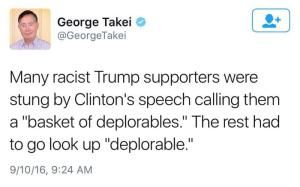 """A roundup of the best Hillary Clinton memes and viral images from the 2016 campaign.: George Takei on the """"Basket of Deplorables"""""""
