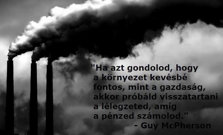 Dr. Guy R. McPherson, amerikai klímakutató gondolata a környezetvédelem fontosságáról. A kép forrása: Közösségépítő Mozgalom # Facebook