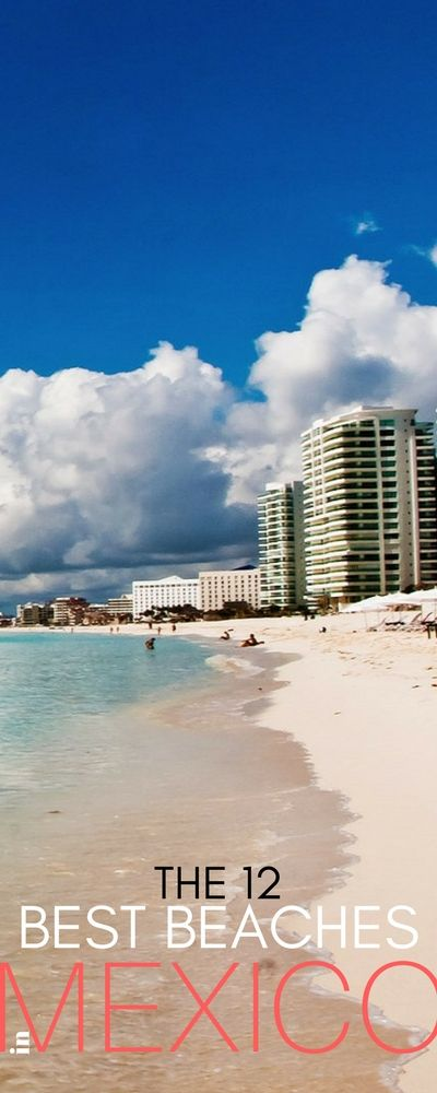12 Best Beaches in Mexico! Beaches in Mexico are some of the very best in the entire world.  The Mexican coast ranges over the Pacific Ocean, the Gulf of Mexico, the Gulf of California and the Caribbean Sea and boasts of over 450 beaches along the way. Click for more!