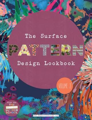 The Surface Pattern Design Lookbook - Volume 2  An amazing curated collection of designs from the Make it in Design Summer School 2015.