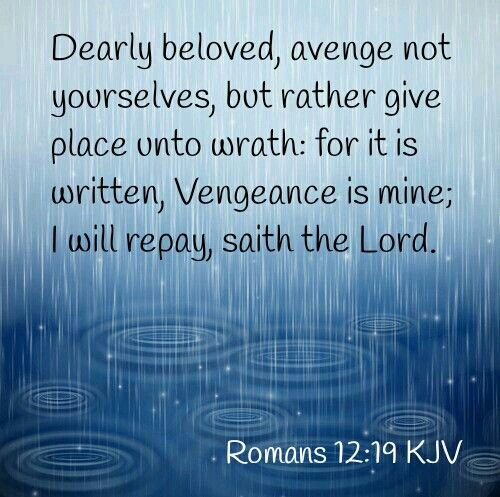 Romans 12:19 KJV                                                                                                                                                      More
