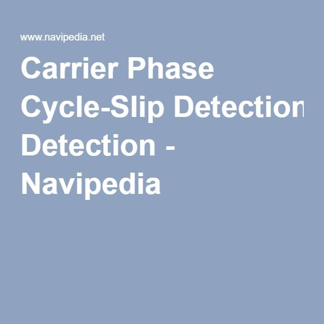 Carrier Phase Cycle-Slip Detection - Navipedia