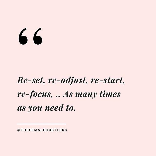 Re Set Re Adjust Re Start Re Focus As Many Times As You Need To Positive Quotes Words Inspirational Words