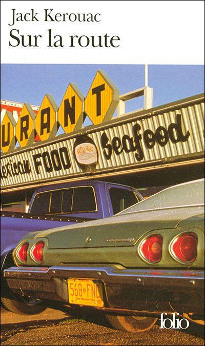 LU, pas terminé... Classique - Sur la route / Jack Kerouac