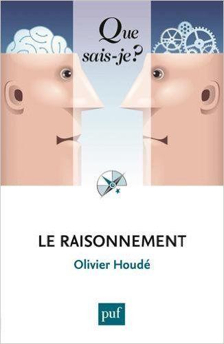 Amazon.fr - Le raisonnement - Olivier Houdé - Livres
