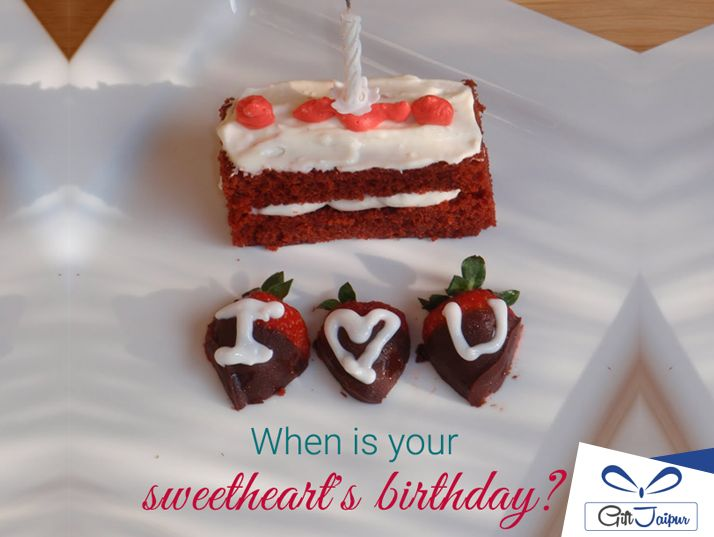 When is your Sweetheart's #Birthday ??